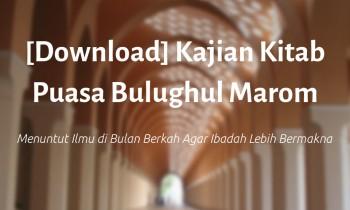 [Download] Kajian Kitab Puasa Bulughul Marom