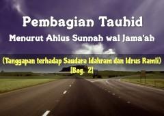 Pembagian Tauhid Menurut Ahlus Sunnah wal Jama'ah (Tanggapan terhadap Saudara Idahram dan Idrus Ramli) [Bag. 2]
