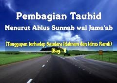 Pembagian Tauhid Menurut Ahlus Sunnah wal Jama'ah (Tanggapan terhadap Saudara Idahram dan Idrus Ramli) [Bag. 1]