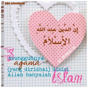 Agama yang Diridhoi Allah hanya Islam