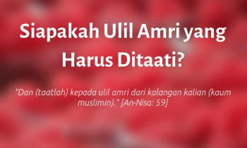Siapakah Ulil Amri yang Harus Ditaati?