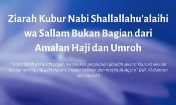 Ziarah Kubur Nabi Shallallahu'alaihi wa Sallam Bukan Bagian dari Amalan Haji dan Umroh