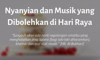 Nyanyian dan Musik yang Dibolehkan di Hari Raya
