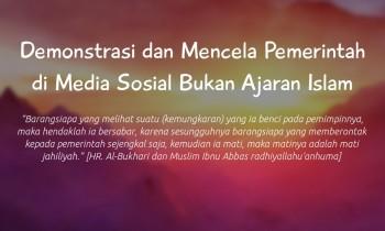 Demonstrasi dan Mencela Pemerintah di Media Sosial Bukan Ajaran Islam