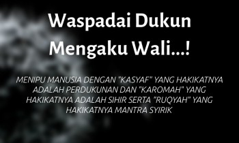 Waspadai Dukun Mengaku Wali…!