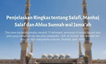 Penjelaskan Ringkas tentang Salafi, Manhaj Salaf dan Ahlus Sunnah wal Jama'ah