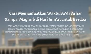 Cara Memanfaatkan Waktu Ba'da Ashar Sampai Maghrib di Hari Jum'at untuk Berdoa