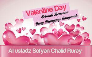 Valentine Day, Bencana yang Dianggap Anugerah