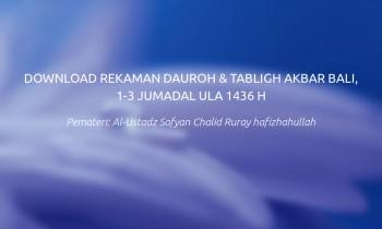Download Dauroh dan Tabligh Akbar Bali, 1-3 Jumadal Ula 1436 H