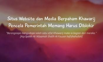 Situs Website dan Media Berpaham Khawarij Pencela Pemerintah Memang Harus Diblokir