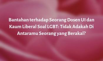 Bantahan terhadap Seorang Dosen UI dan Kaum Liberal Soal LGBT: Tidak Adakah Di Antaramu Seorang yang Berakal?
