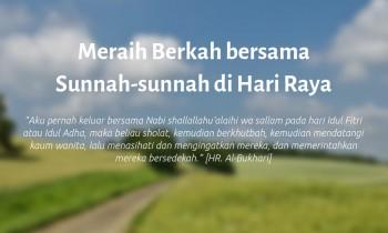 Meraih Berkah bersama Sunnah-sunnah di Hari Raya