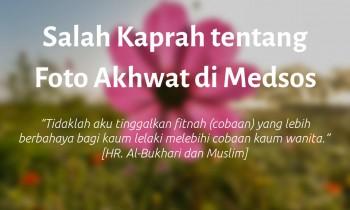 Salah Kaprah tentang Foto Akhwat di Medsos