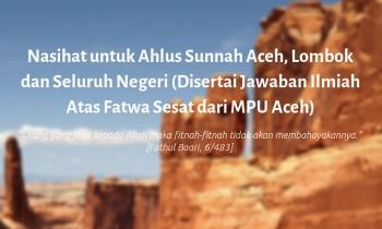 Nasihat untuk Ahlus Sunnah Aceh dan Seluruh Negeri (Disertai Jawaban Ilmiah Atas Fatwa Sesat dari MPU Aceh)