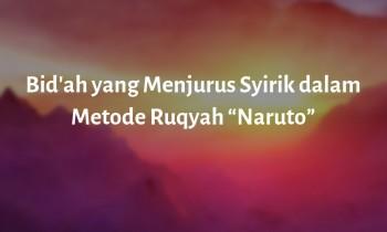 Bid'ah Ruqyah Naruto