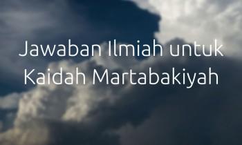 Jawaban Ilmiah untuk Kaidah Martabakiyah
