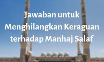 Jawaban untuk Menghilangkan Keraguan terhadap Manhaj Salaf