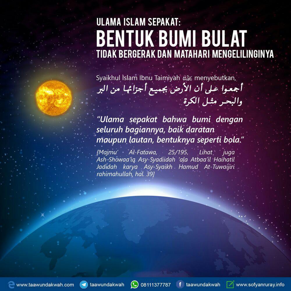 Ulama Islam Sepakat Bahwa Bentuk Bumi Bulat, Tidak Bergerak dan Matahari Berputar Mengelilinginya
