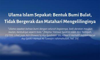 Ulama Islam Sepakat: Bentuk Bumi Bulat, Tidak Bergerak dan Matahari Mengelilinginya